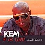 Kem If It's Love (Radio Edit)