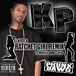 KP I Need A Ratchet Girl (Xclusive Remix) (Feat. Hurricane Chris) - Single