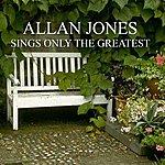Allan Jones Sings Only The Greatest