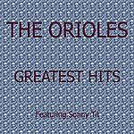 The Orioles Greatest Hits Featuring Sonny Til