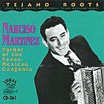 Narciso Martinez Father Of The Texas-Mexican Conjunto