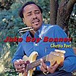 Juke Boy Bonner Ghetto Poet