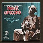 Mance Lipscomb Captain, Captain!