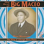 Big Maceo Merriweather The King Of Chicago Blues Piano
