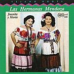 Las Hermanas Mendoza Juanita Y Maria