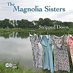 Magnolia Sisters Stripped Down