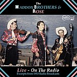 Maddox Brothers & Rose Live On The Radio