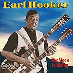 Earl Hooker The Moon Is Rising
