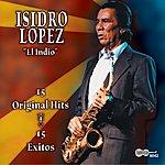 Isidro Lopez 15 Original Hits