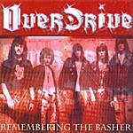 Overdrive Remembering The Basher (Repackaged)