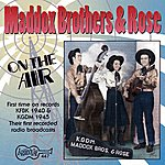Maddox Brothers & Rose On The Air