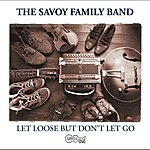The Savoy Family Band Turn Loose But Don't Let Go