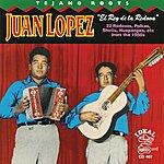 Juan Lopez El Rey De La Redova