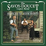 The Savoy-Doucet Cajun Band Home Music With Spirits