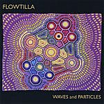 Flowtilla Waves And Particles