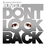 Bungle Don't Look Back / Constant & Clear