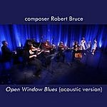 Robert Bruce Open Window Blues (Acoustic Version)