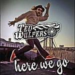 Ted Wulfers Here We Go (Radio Single)