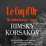 Royal Philharmonic Rimsky-Korsakov : Le Coq D'or / The Golden Cockerel (Extraits)