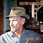 Calvin Russell Crossroads - Part 2