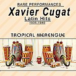 Xavier Cugat Hits 1935-1940
