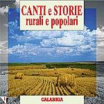 Quartetto Cosentino Canti E Storie Rurali E Popolari : Calabria, Vol. 1