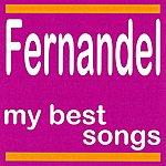 Fernandel Fernandel : My Best Songs