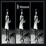 J.J. Holland One Day In Your Life