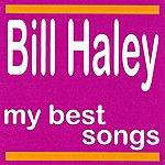 Bill Haley Bill Haley : My Best Songs