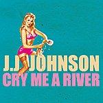Jay Jay Johnson Cry Me A River