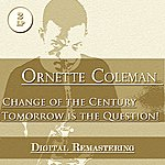 Ornette Coleman Change Of The Century - Tomorrow Is The Question! (2 Lp)