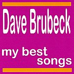 Dave Brubeck Dave Brubec : My Best Songs