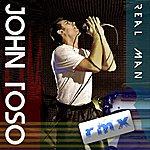 John Toso Real Man