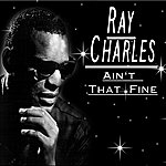 Ray Charles Ain't That Fine