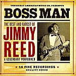 Jimmy Reed Jimmy Reed: Boss Man (The Best And Rarest Of Jimmy Reed)