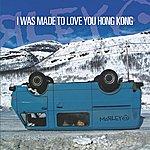 Morley I Was Made To Love You Hong Kong