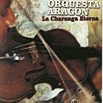 Orquesta Aragón La Charanga Eterna