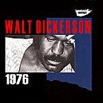 Walt Dickerson Walt Dickerson 1976