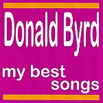Donald Byrd My Best Songs - Donald Byrd