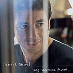 Patrick Bruel Des Souvenirs Devant...