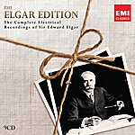 Edward Elgar The Elgar Edition: The Complete Electrical Recordings Of Sir Edward Elgar.