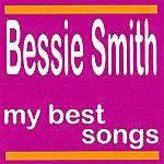 Bessie Smith Bessie Smith : My Best Songs