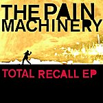 The Pain Machinery Total Recall