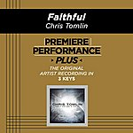 Chris Tomlin Premiere Performance Plus: Faithful