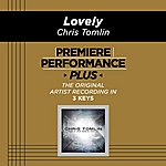 Chris Tomlin Premiere Performance Plus: Lovely