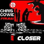 Chris Cowie Closer (Featuring Rai)