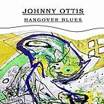 Johnny Otis Hangover Blues