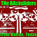 The Backsliders The Backsliders From Dallas, Texas