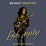 Bob Marley Forever Yours
