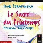 Eliahu Inbal Stravinsky : L'oiseau De Feu, Petrushka & Le Sacre Du Printemps - Apex